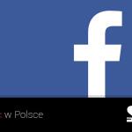 800 tys. nowych użytkowników Facebooka w Polsce